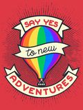 Vintage lgbt propaganda lettering quote Say yes to new adwentures with hot air balloon. Retro poster design. Vintage lgbt propaganda lettering quote Say yes to Royalty Free Stock Photo