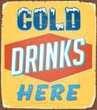 Vintage metal sign. Realistic Cold Drinks Here Vintage Metal sign Royalty Free Stock Image