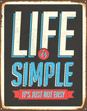 Vintage Metal Sign. Vintage Inspirational Vector Metal Sign - Life is Simple - with a realistic used and rusty effect that can be easily removed for a clean Stock Image