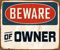 Vintage Metal Sign. Vintage Vector Metal Sign - Beware of Owner - with a realistic used and rusty effect that can be easily removed for a clean, brand new sign Royalty Free Stock Image