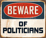 Vintage Metal Sign. Vintage Vector Metal Sign - Beware of Politicians - with a realistic used and rusty effect that can be easily removed for a clean, brand new Royalty Free Stock Photography