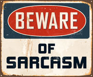 Vintage Metal Sign. Vintage Vector Metal Sign - Beware of Sarcasm - with a realistic used and rusty effect that can be easily removed for a clean, brand new sign Royalty Free Stock Photo