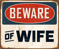 Vintage Metal Sign. Vintage Vector Metal Sign - Beware of Wife - with a realistic used and rusty effect that can be easily removed for a clean, brand new sign Royalty Free Stock Photography