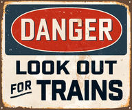 Vintage Metal Sign. Vintage Vector Metal Sign - Danger look Out For Trains- with a realistic used and rusty effect that can be easily removed for a clean, brand Royalty Free Stock Images