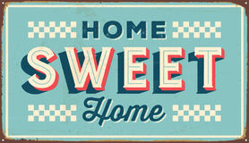Vintage Metal Sign. Vintage Vector Metal Sign - Home Sweet Home - with a realistic used and rusty effect that can be easily removed for a clean, brand new sign Stock Photos
