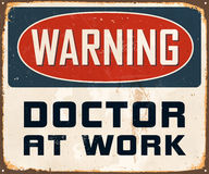 Vintage Metal Sign. Vintage Vector Metal Sign - Warning Doctor at Work - with a realistic used and rusty effect that can be easily removed for a clean, brand new Stock Images