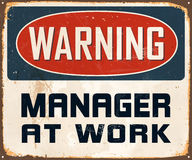 Vintage Metal Sign. Vintage Vector Metal Sign - Warning Manager at Work - with a realistic used and rusty effect that can be easily removed for a clean, brand Royalty Free Stock Photos