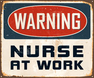 Vintage Metal Sign. Vintage Vector Metal Sign - Warning Nurse at Work - with a realistic used and rusty effect that can be easily removed for a clean, brand new Royalty Free Stock Photo
