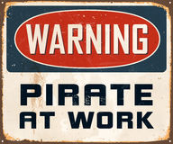 Vintage Metal Sign. Vintage Vector Metal Sign - Warning Pirate at Work - with a realistic used and rusty effect that can be easily removed for a clean, brand new Stock Image