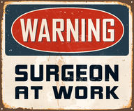 Vintage Metal Sign. Vintage Vector Metal Sign - Warning surgeon at Work - with a realistic used and rusty effect that can be easily removed for a clean, brand Royalty Free Stock Photo