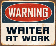 Vintage Metal Sign. Vintage Vector Metal Sign - Warning Waiter at Work - with a realistic used and rusty effect that can be easily removed for a clean, brand new Stock Photos