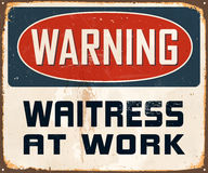 Vintage Metal Sign. Vintage Vector Metal Sign - Warning Waitress at Work - with a realistic used and rusty effect that can be easily removed for a clean, brand Royalty Free Stock Photo