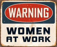 Vintage Metal Sign. Vintage Vector Metal Sign - Warning Women at Work - with a realistic used and rusty effect that can be easily removed for a clean, brand new Stock Photography