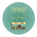 Vintage photo camera. Says World is so beautiful, take me and lets go travel! Retro style illustration Royalty Free Stock Photos