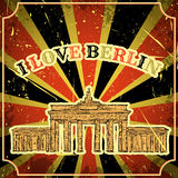 Vintage poster with Berlin Brandenburg Gate on the grunge background. Retro illustration in sketch style ' I lov Royalty Free Stock Photos