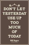 Vintage quote poster. Don't let yesterday use up too much of tod Royalty Free Stock Photo