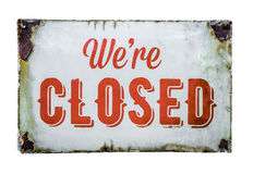 Vintage Store Closed Sign. Isolated Vintage Rusty White Metal We're Closed Sign Stock Image