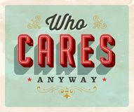 Vintage style Idiom postcard - Who Cares Anyway. Vintage style Idiom postcard - Who Cares Anyway - Vector EPS 10 - Grunge effects can be easily removed for a Royalty Free Stock Photo