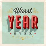 Vintage Style Postcard - Worst Year Ever. Vintage Style Postcard - Worst Year Ever - Vector EPS 10 - Grunge effects can be easily removed for a clean, brand new Royalty Free Stock Photo