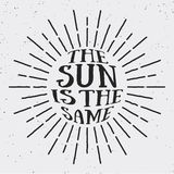 Vintage sun light design with text THE SUN IS THE SAME in side. Design for logo, banner, badge, stamp, screen printing, T-shirt, emblem. || Vector illustration Stock Photography