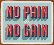 Vintage Vector Metal Sign - No Pain No Gain. Vintage Vector Metal Sign - No Pain No Gain - Vector EPS 10 - Grunge effects can be easily removed for a clean Stock Photography