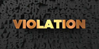 Violation - Gold text on black background - 3D rendered royalty free stock picture. This image can be used for an online website banner ad or a print postcard Royalty Free Stock Photo