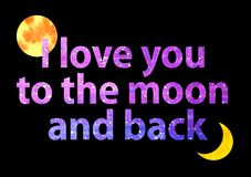 Violet text I love you to the moon and back in black background. Letters from the starry sky in watercolor style. Full moon and royalty free illustration