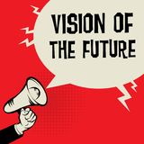 Vision Of The Future business concept. Megaphone Hand business concept with text Vision Of The Future, vector illustration Stock Image