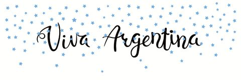 Viva Argentina banner. Banner template with calligraphic Spanish lettering quote Viva Argentina with falling stars, in flag colors. Isolated objects. Vector Stock Photo