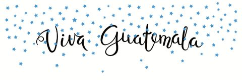 Viva Guatemala banner. Banner template with calligraphic Spanish lettering quote Viva Guatemala with falling stars, in flag colors. Isolated objects. Vector Royalty Free Stock Photography