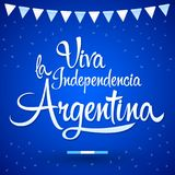 Viva la independencia Argentina, Long live Argentina independence spanish text. Argentinian theme patriotic celebration vector lettering - eps available Royalty Free Stock Image