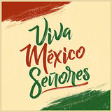 Viva Mexico Senores - Viva Mexico gentlemen spanish text, mexican holiday. Vector lettering - eps available Royalty Free Stock Images