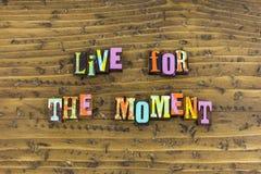 Viva para el sueño del momento hoy fotos de archivo