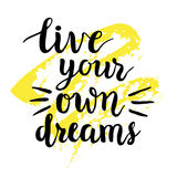 'Vivem caligrafia dos seus próprios sonhos' Fotos de Stock