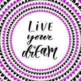 Vivent vos rêves Main marquant avec des lettres la calligraphie moderne Expression inspirée dans le vecteur Images libres de droits