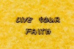 Vivez votre type d'impression typographique de croyance de religion de pureté de foi photographie stock