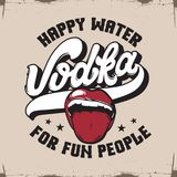 Vodka. Happy water for fun people. Vector quote typographical background. Hand drawn illustration of open mouth.  Template for card, poster, banner, print for Stock Photography