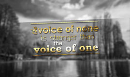Voice of none is stronger than the voice of one. The Voice of none is stronger than the voice of one. Motivational Background Royalty Free Stock Image