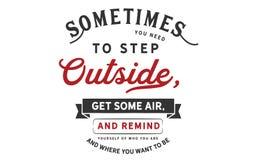A volte dovete uscire, ottenete una certa aria e vi ricordate illustrazione di stock