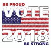 Vote 2018 America. Art Logo Poster Vector Congress Elections November 6th Election Day Proud Strong 18 cast ballot vector illustration
