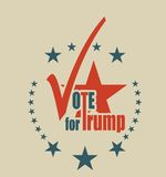 Vote for Trump victory. October 18, 2016: A vector illustration of an elections motivation emblem with quote - Vote for Trump. Donald Trump is a Republican royalty free illustration