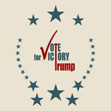 Vote for Trump victory. October 18, 2016: A vector illustration of an elections motivation emblem with quote - Vote for Trump. Donald Trump is a Republican vector illustration