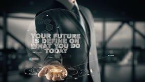 Votre avenir est définissent sur ce que vous faites aujourd'hui avec le concept d'homme d'affaires d'hologramme images stock