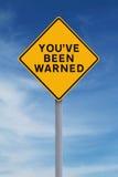 Vous avez été averti Photographie stock libre de droits