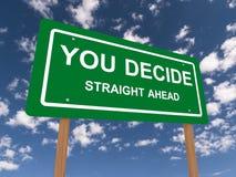 Vous décidez le panneau routier images libres de droits