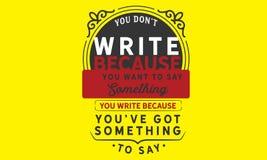 Vous mettez le ` t écrivez parce que vous voulez dire quelque chose illustration de vecteur