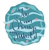 Vous pouvez changer mon lettrage du monde Photo libre de droits