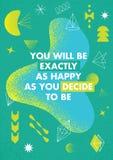 Vous serez exactement aussi heureux que vous décidez d'être illustration libre de droits