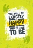 Vous serez exactement aussi heureux que vous décidez d'être Calibre créatif de inspiration d'affiche de citation de motivation Ty illustration de vecteur