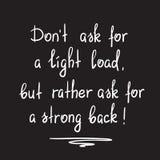 Vraag niet om een lichte lading, maar vraag eerder om een sterke rug stock illustratie